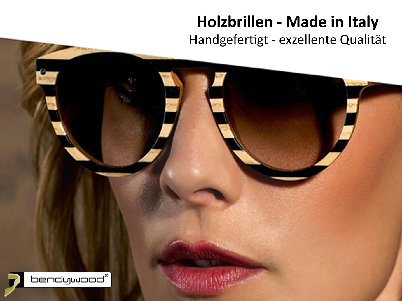 Holzbrillen in Bendywood® - Made in Italy