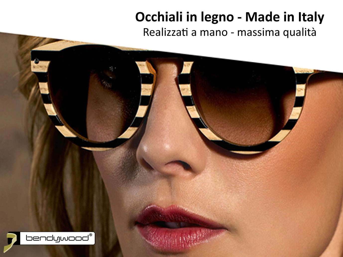 Occhiali in Bendywood® - Made in Italy